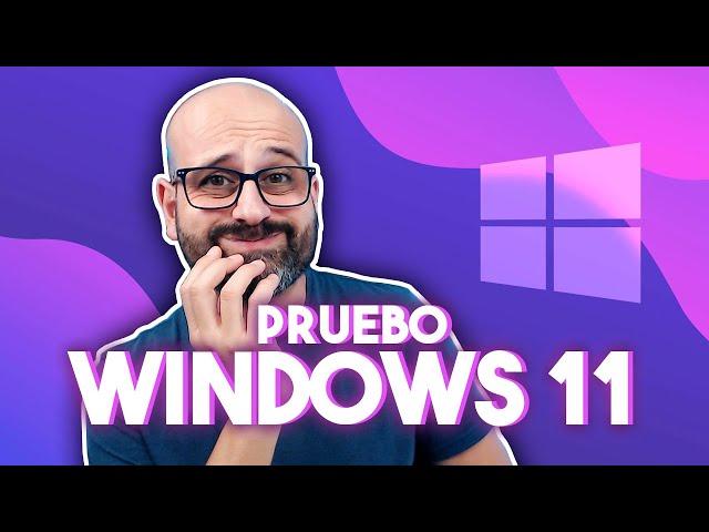 💻 PRUEBO WINDOWS 11 ¡POR FIN! | La red de Mario