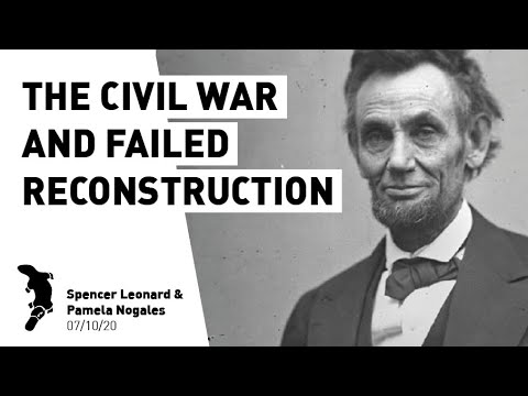 The Legacy Of The American Revolution 5: The Civil War And Failed Reconstruction (7/10/20)