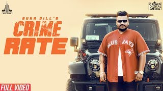 Crime Rate (Official Video) Sukh Gill | RB Khera | Pastol Records | New Punjabi Song 2018