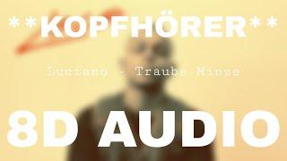 Luciano - Traube Minze (8D AUDIO) **KOPFHÖRER**