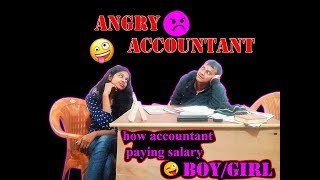 ANGRY ACCOUNTANT (PAYING SALARY BOY/GIRL)FUNNY