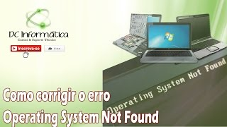 Corrigindo erro OPERATING SYSTEM NOT FOUND - Notebook ACER