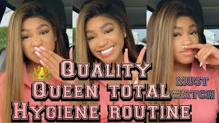 Quality Queen TOTAL Hygiene Routine ;) (HIGHLY REQUESTED)|AshaC