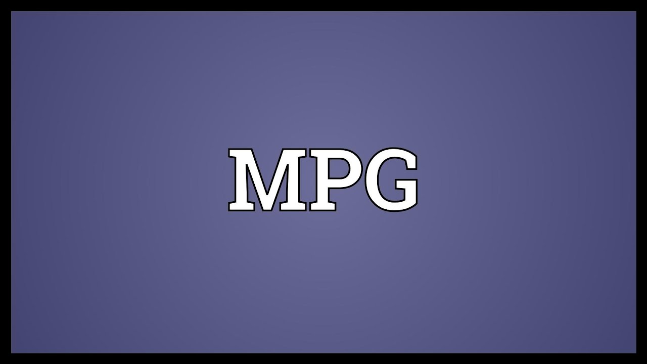 Mpg Meaning