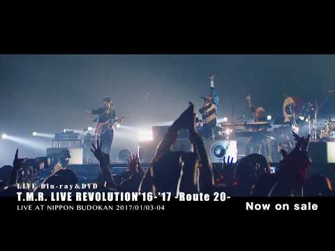 T.M.R. LIVE REVOLUTION '16-'17 -Route 20- LIVE AT NIPPON BUDOKAN