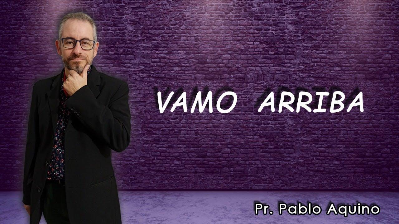 Vamo arriba 03-8-20 , Oramos por tu petición | Pr. Pablo Aquino, Padre nuestro... mateo 6:5
