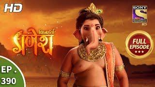 Vighnaharta Ganesh - Ep 390 - Full Episode - 18th February, 2019
