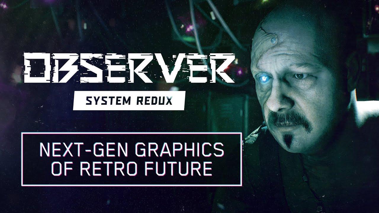 Observer System Redux - Next-Gen Graphics of Retro Future