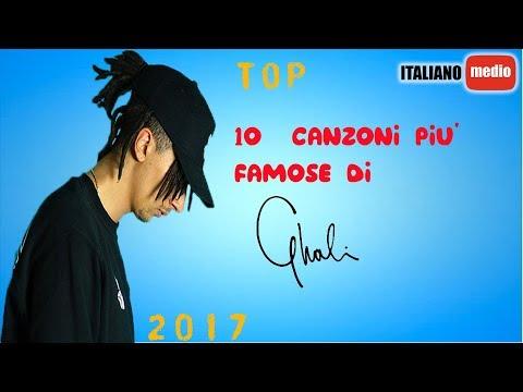 TOP 10 CANZONI PIÙ FAMOSE DI GHALI | 2017