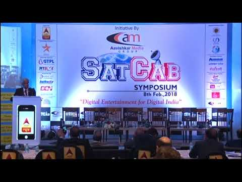SATCAB SYMPOSIUM 2018 Session 1: Digital India: Harnessing Power of Cable!