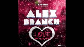 Alex Branch - Love Music (Original Mix)