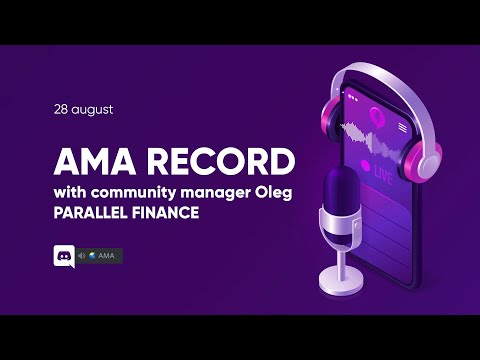Download AMA record with community manager Oleg. PARALLEL FINANCE
