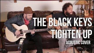 Скачать The Black Keys Tighten Up Acoustic Cover By Jamie Allensworth And Marty Schwartz