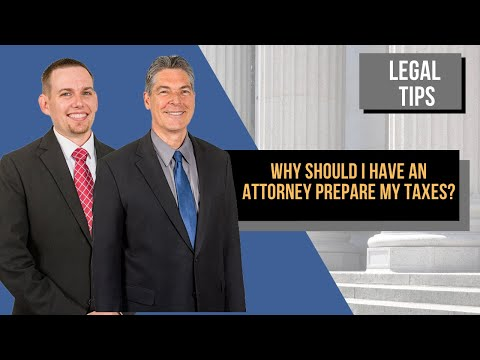 Why Should I Have An Attorney Prepare My Taxes?