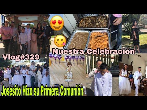 Llego el Dia mas Esperado/Josesito Hizo la Primera Comuni�n/Vlogs Diarios