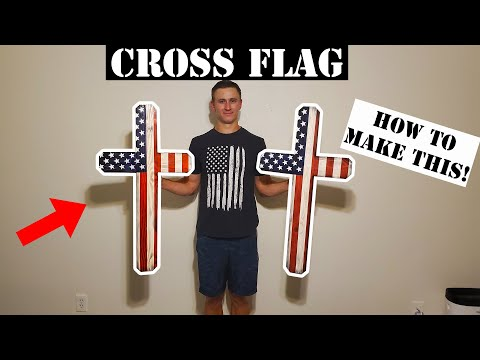 How To Make A Wooden CROSS AMERICAN FLAG! | DIY