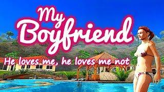 My Boyfriend: He Loves Me, He Loves Me Not - For Love Nor Money