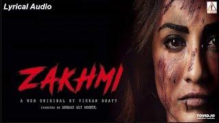 Zakhmi: Yasser Desai | Ye Pyar Ho Na Khatam | Lyrical Song | Web Series Song