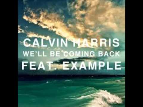 Well Be Coming Back  Calvin Harris ft Example  AUDIO HD