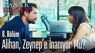 Alihan, Zeynep'e inanıyor mu? - Yasak Elma 8. Bölüm