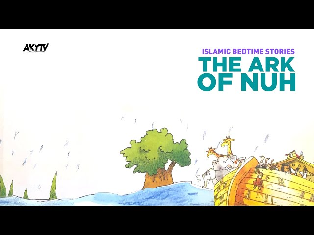 The Ark of Nuh | Islamic Bedtime Stories