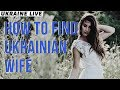 How To Find A Wife In Ukraine