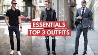 Top 3 Outfits Every Guy Needs - Men's Wardrobe Essentials