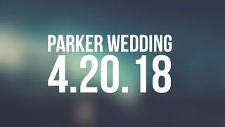 Parker Wedding • 4.20.18