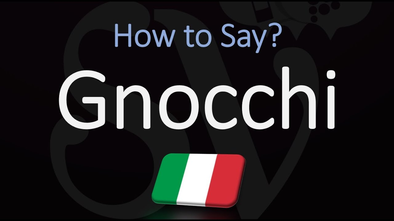 How To Pronounce Gnocchi Correctly Italian Pasta Pronunciation