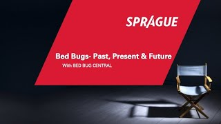 Sprague Spotlight Series: Bed Bugs- Past, Present & Future
