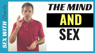 The Mind And Sex - The Secret To Great Sex Forever