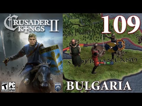 Crusader Kings 2 Part 109 - Building Our Home Power