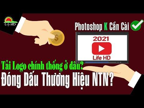 Tải logo chính thống | Tạo Dấu ấn Thương Hiệu Kênh | Photoshop online không cần cài đặt | Life HD