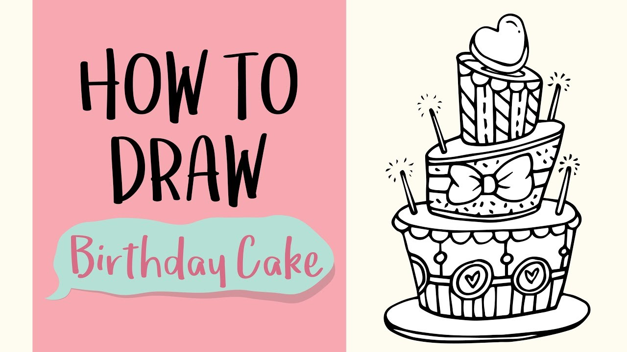 How To Draw A Pretty Birthday Cake Easy Step By Step Drawing And Coloring Tutorial For Kids Youtube