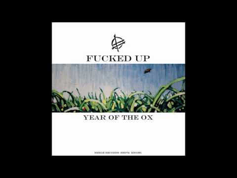 Fucked Up - Year Of The Ox