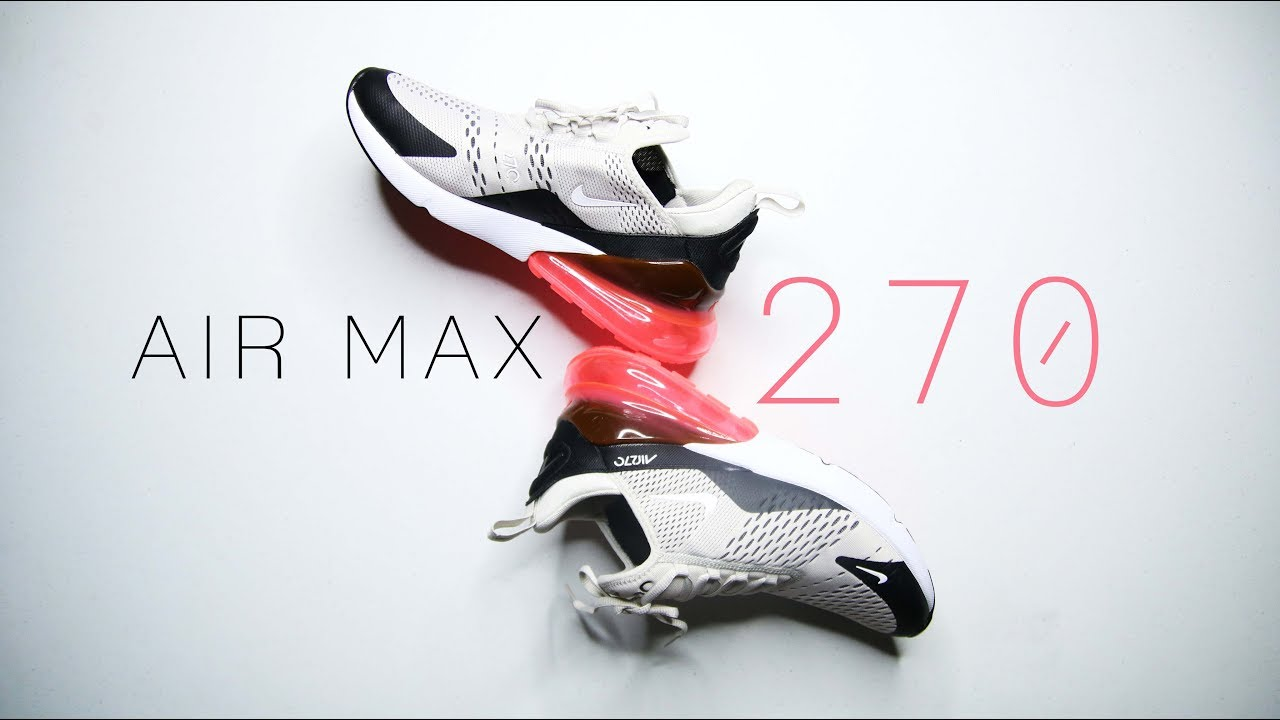 fead0148a6c Nike AIR MAX 270 REVIEW    COMFORTABLE AND RESPONSIVE LIKE BOOST ...