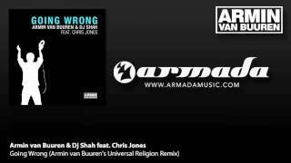Armin van Buuren & Dj Shah feat Chris Jones - Going Wrong (AvB Universal Religion Mix)