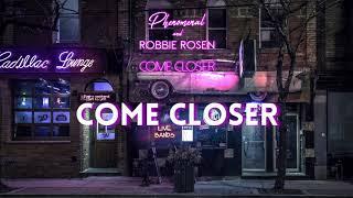 Phenomenal & Robbie Rosen - Come Closer (Lyric Video)