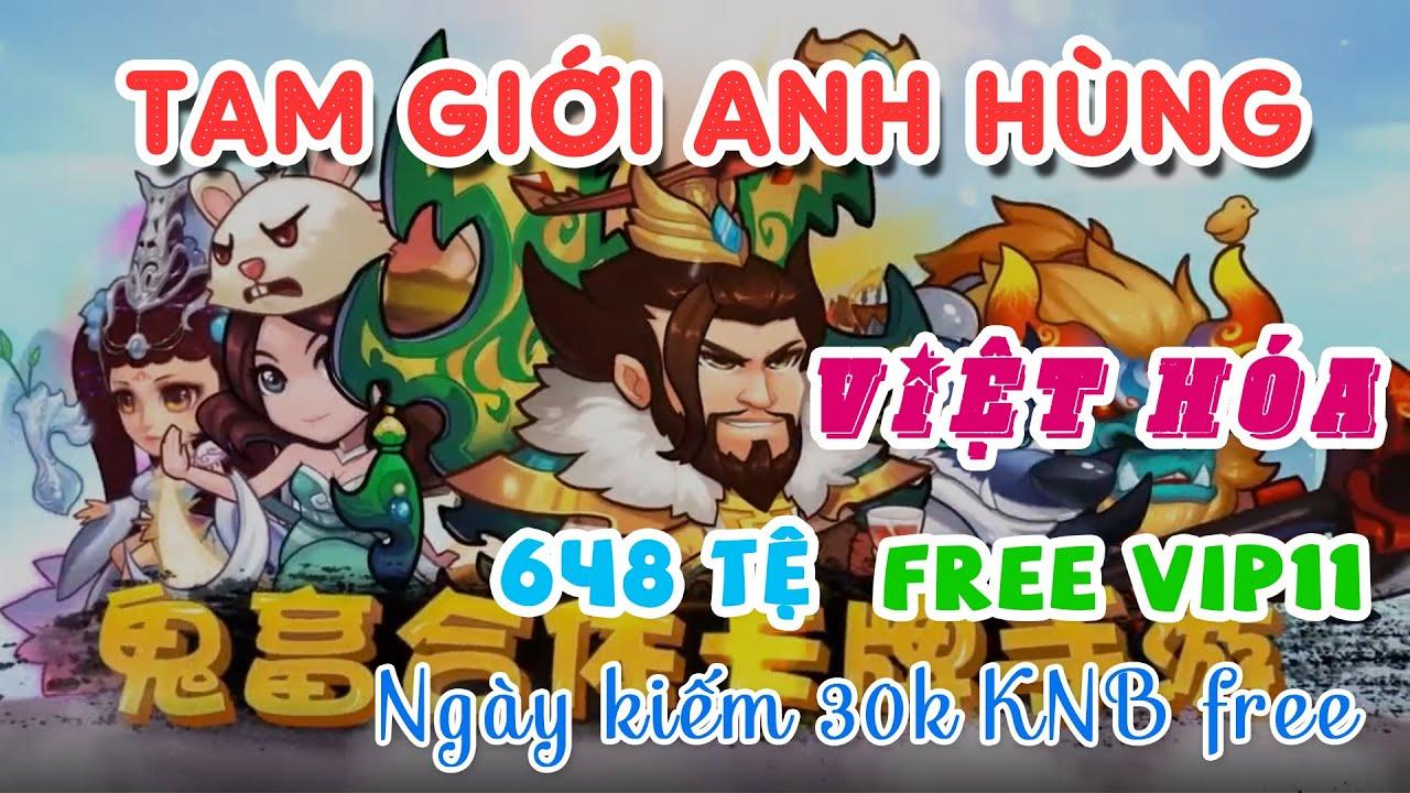 [Game Mobile Việt Hóa] Tam Giới Anh Hùng Private – VIP11 – 648 Tệ