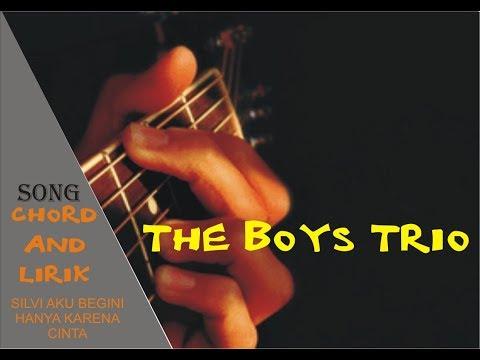 THE BOYS TRIO  SELVI---Aku begini hanya karena cinta