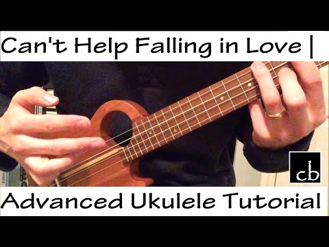 Cant Help Falling in Love  Advanced Ukulele Tutorial