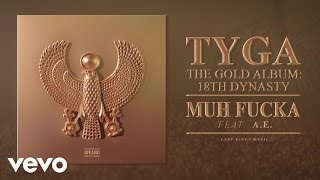 Tyga - Muh Fucka (Audio) ft. æ