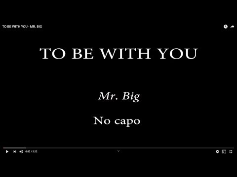 TO BE WITH YOU - MR. BIG