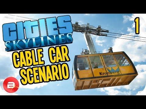 Cities Skylines ▶CABLE CAR SCENARIO◀ #1 Cities: Skylines Green Cities Scenario