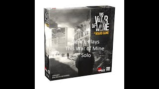 Nerd E Plays This War of Mine the Board Game