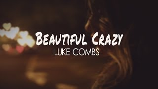 Luke Combs - Beautiful Crazy (Lyric Video)