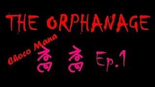 【Choco Mana】喬喬-The Orphanage 孤兒怨Ep.1