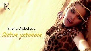 Shoira Otabekova - Salom yoronam | Шоира Отабекова - Салом ёронам