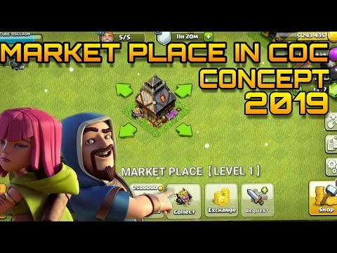 MARKET PLACE IN CLASH OF CLANS - COC NEW UPCOMING UPDATE CONCEPT 2019