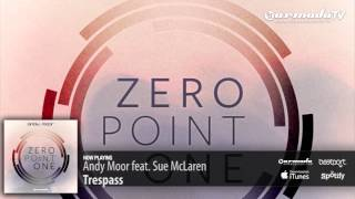 Andy Moor feat  Sue McLaren -  Trespass (Zero Point One album preview)